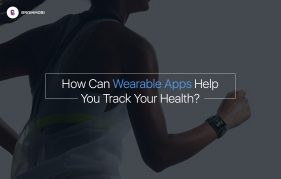 How Can Wearable Apps Help You Track Your Health