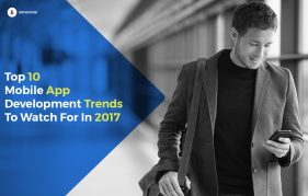 Top 10 Mobile Application Development Trends 2017