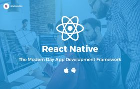 React Native - The Modern Day App Development Framework